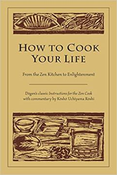 Dogen How to Cook Your Life
